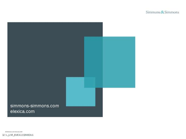 simmons-simmons.com elexica.com * / L_LIVE_EMEA1:21394924v1 © Simmons & Simmo...