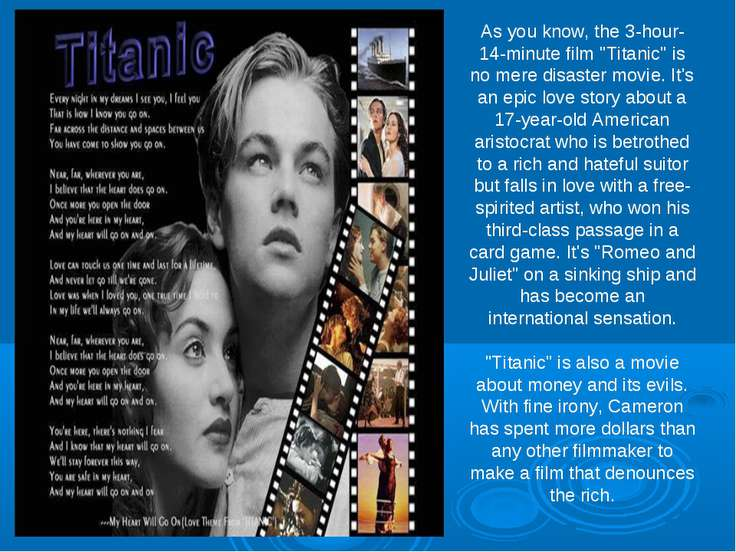 "As you know, the 3-hour-14-minute film ""Titanic"" is no mere disaster movie. I..."