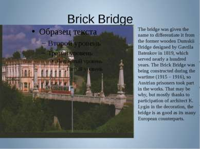Brick Bridge The bridge was given the name to differentiate it from the forme...