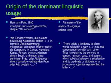 Origin of the dominant linguistic usage Hermann Paul, 1880 Prinzipien der Spr...