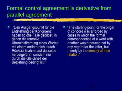 "Formal control agreement is derivative from parallel agreement  ""Den Ausgangs..."
