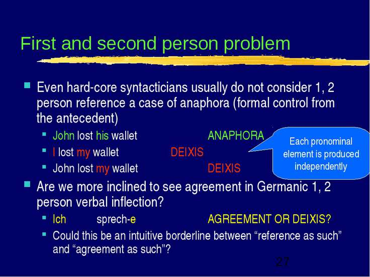 First and second person problem Even hard-core syntacticians usually do not c...