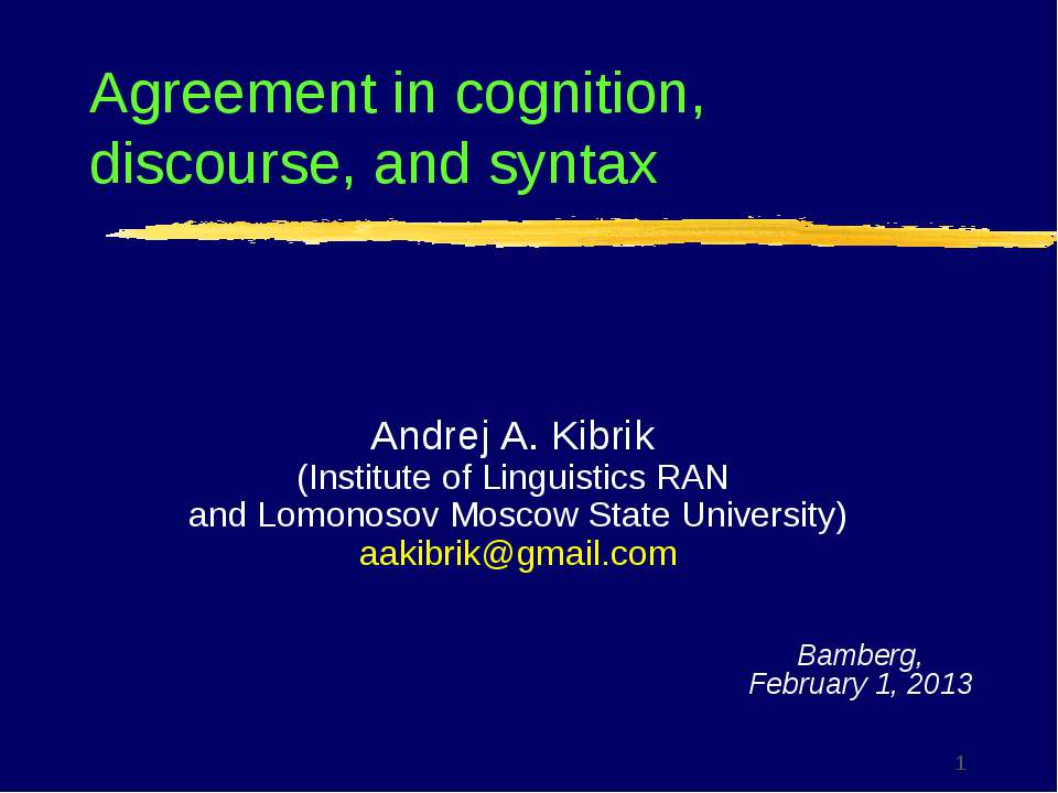 Agreement in cognition, discourse, and syntax Bamberg, February 1, 2013 Andre...