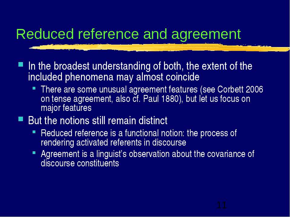 Reduced reference and agreement In the broadest understanding of both, the ex...