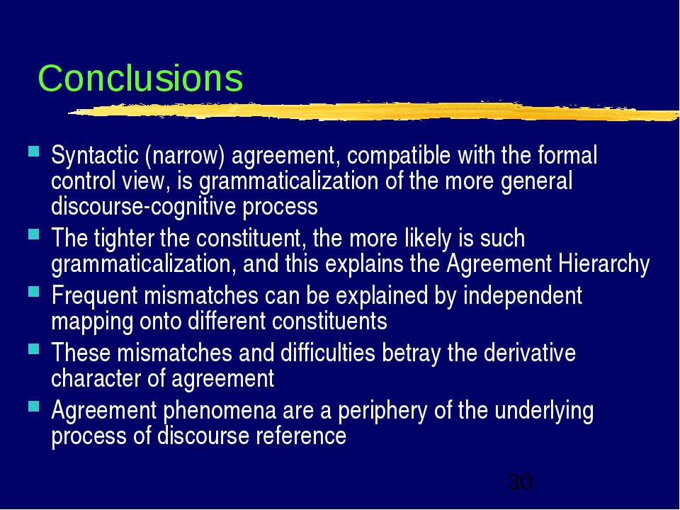 Conclusions Syntactic (narrow) agreement, compatible with the formal control ...