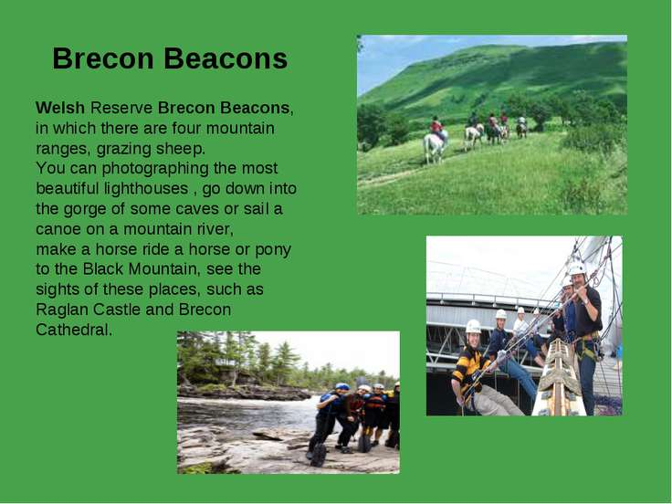 Brecon Beacons Welsh Reserve Brecon Beacons, in which there are four mountain...