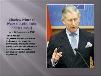 Charles, Prince of Wales (Charles Philip Arthur George) born 14 November 1948...