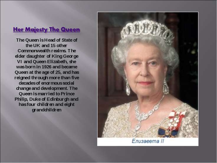 The Queen is Head of State of the UK and 15 other Commonwealth realms. The el...