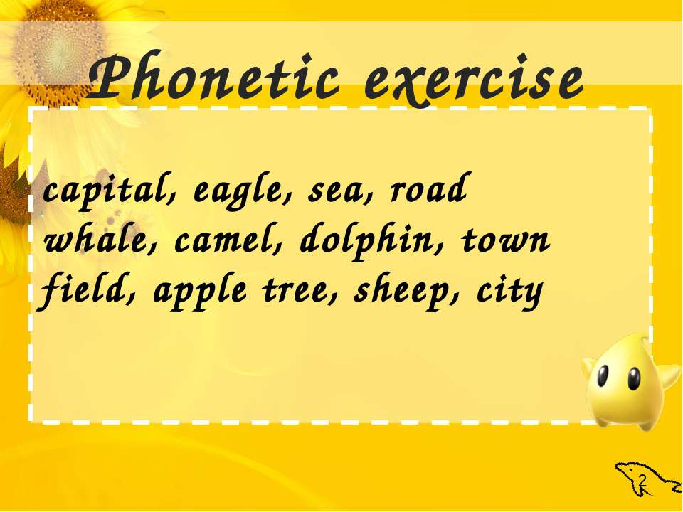 Phonetic exercise capital, eagle, sea, road whale, camel, dolphin, town field...