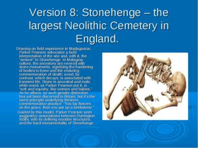 Version 8: Stonehenge – the largest Neolithic Cemetery in England. Drawing on...