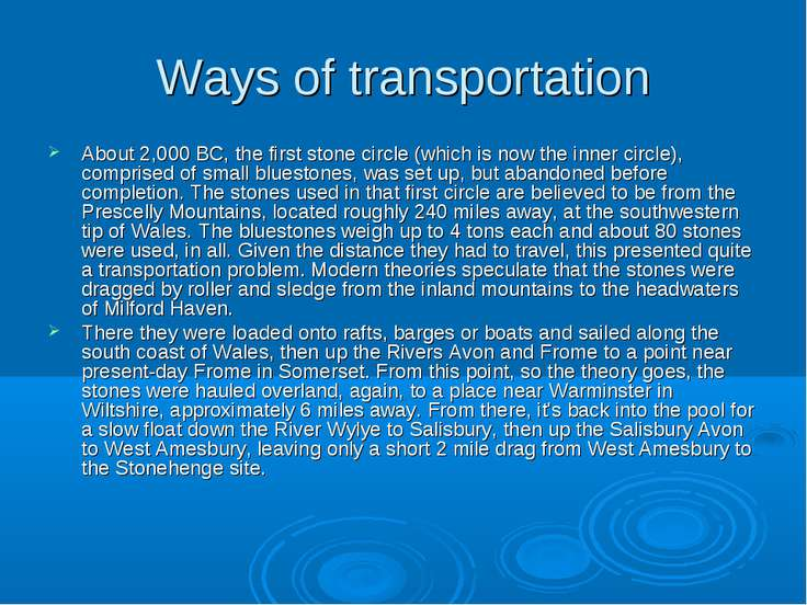 Ways of transportation About 2,000 BC, the first stone circle (which is now t...