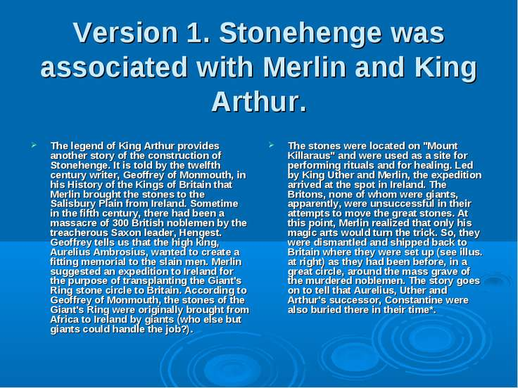 Version 1. Stonehenge was associated with Merlin and King Arthur. The legend ...