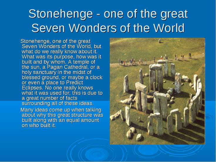 Stonehenge - one of the great Seven Wonders of the World Stonehenge, one of t...
