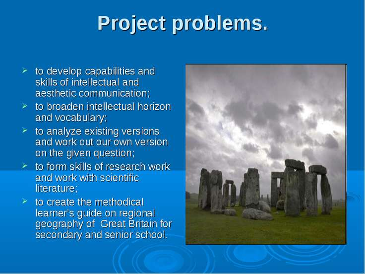 Project problems. to develop capabilities and skills of intellectual and aest...