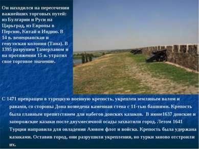 С 1471 превращен в турецкую военную крепость, укреплен земляным валом и равам...