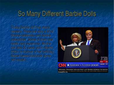 So Many Different Barbie Dolls Today Barbie doll has many careers. There are ...