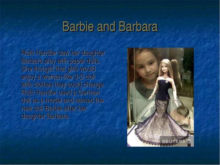 Barbie and Barbara Ruth Handler saw her daughter Barbara play with paper doll...