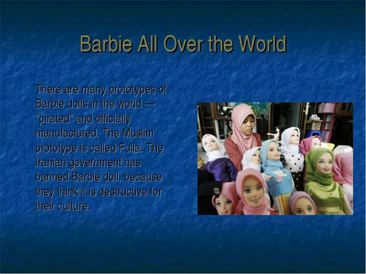 Barbie All Over the World There are many prototypes of Barbie dolls in the wo...