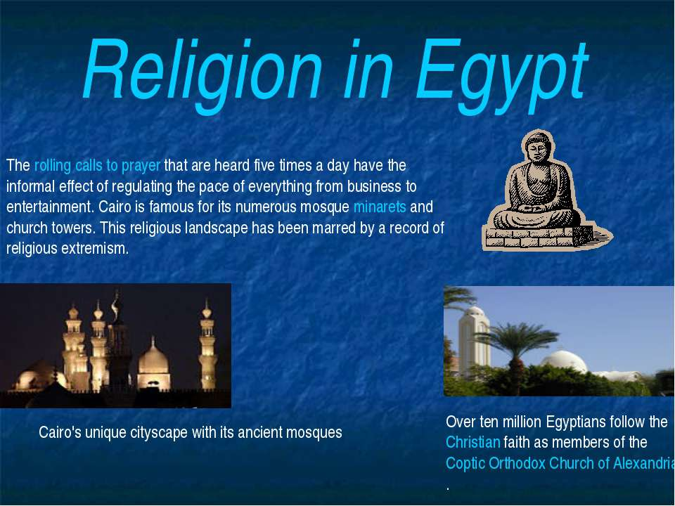 Religion in Egypt The rolling calls to prayer that are heard five times a day...