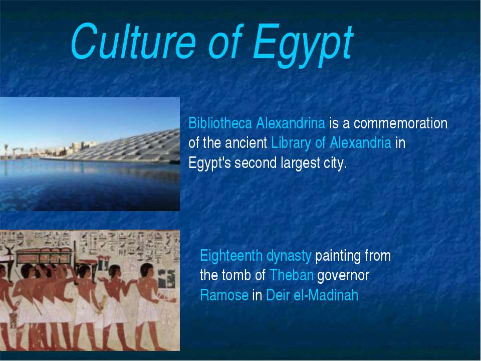 Culture of Egypt Bibliotheca Alexandrina is a commemoration of the ancient Li...