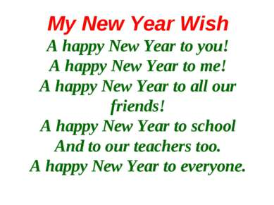My New Year Wish A happy New Year to you! A happy New Year to me! A happy New...