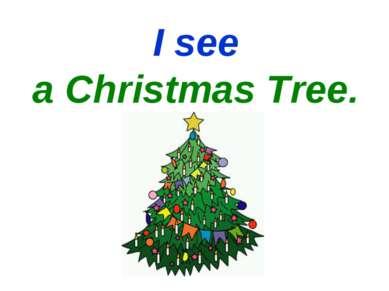 I see a Christmas Tree.