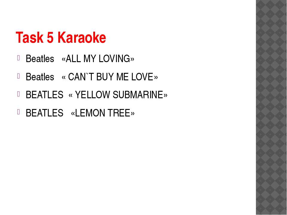 Task 5 Karaoke Beatles «ALL MY LOVING» Beatles « CAN`T BUY ME LOVE» BEATLES «...