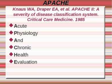 APACHE Knaus WA, Draper EA, et al. APACHE II: A severity of disease classific...
