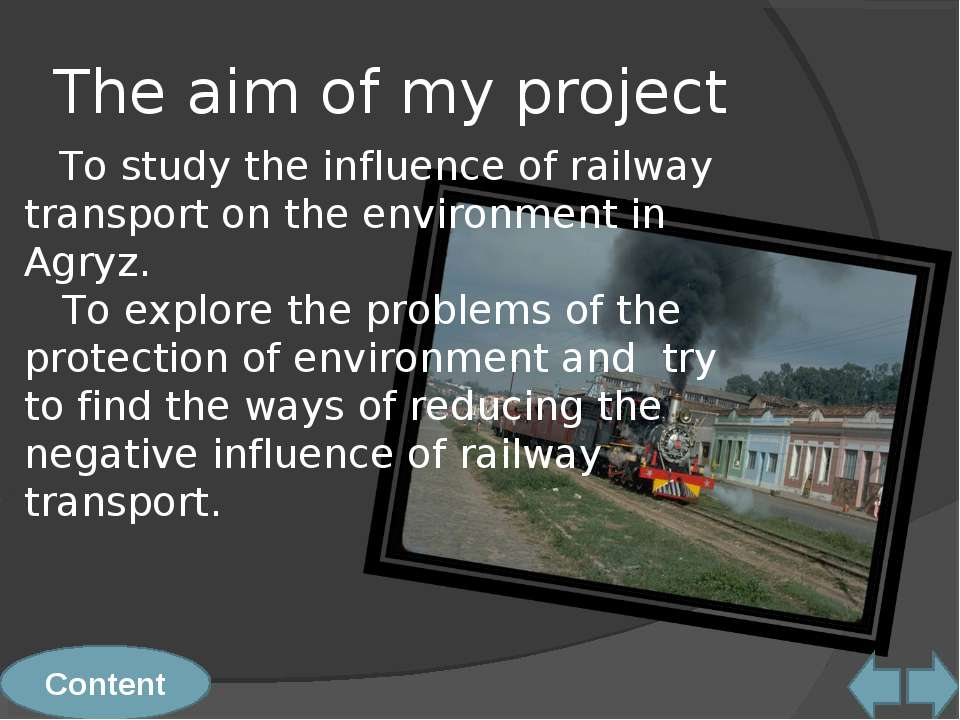 The aim of my project Content To study the influence of railway transport on ...