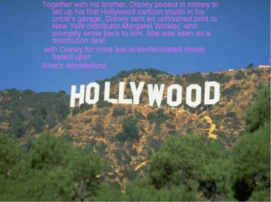 Together with his brother, Disney pooled in money to set up his first Hollywo...