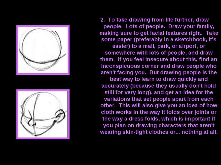 2. To take drawing from life further, draw people. Lots of people. Draw your ...