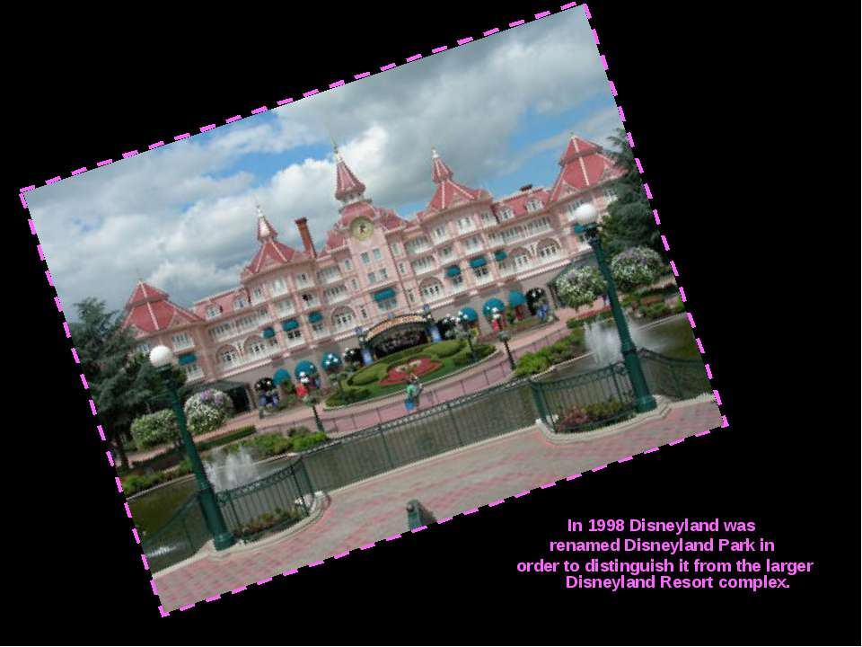 In 1998 Disneyland was renamed Disneyland Park in order to distinguish it fro...