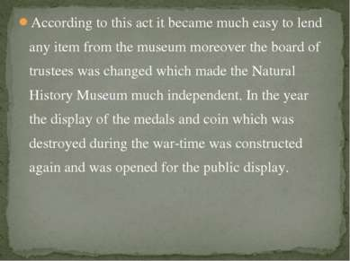 According to this act it became much easy to lend any item from the museum mo...