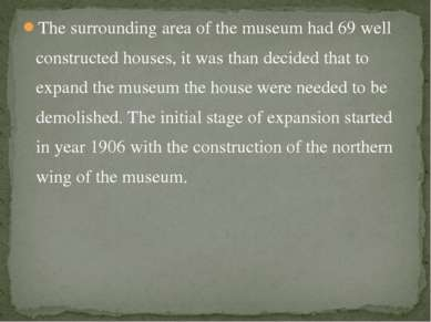 The surrounding area of the museum had 69 well constructed houses, it was tha...