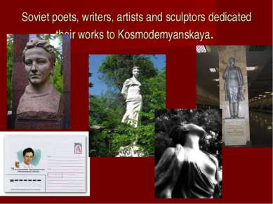 Soviet poets, writers, artists and sculptors dedicated their works to Kosmode...