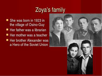 Zoya's family She was born in 1923 in the village of Osino-Guy Her father was...