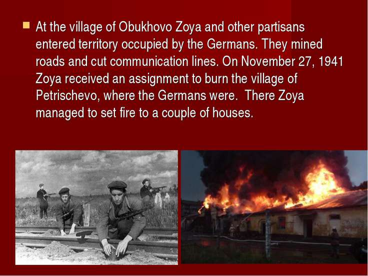 At the village of Obukhovo Zoya and other partisans entered territory occupie...