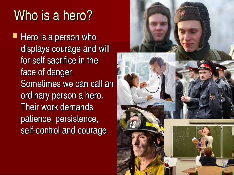 a paper on what and who is a hero Hero essay my adult hero is jane sabijon she is my mother she is only a mother of one child, which is me she is my hero because she is the most responsible person i have ever seen in my life.