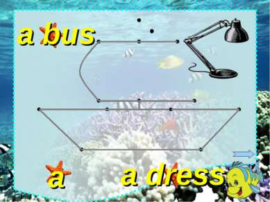 a bus a dress a lamp