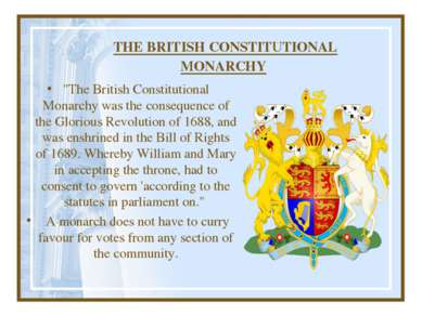 "THE BRITISH CONSTITUTIONAL MONARCHY ""The British Constitutional Monarchy was ..."