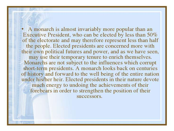 A monarch is almost invariably more popular than an Executive President, who ...