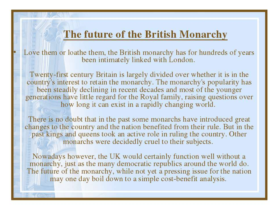 The future of the British Monarchy Love them or loathe them, the British mona...