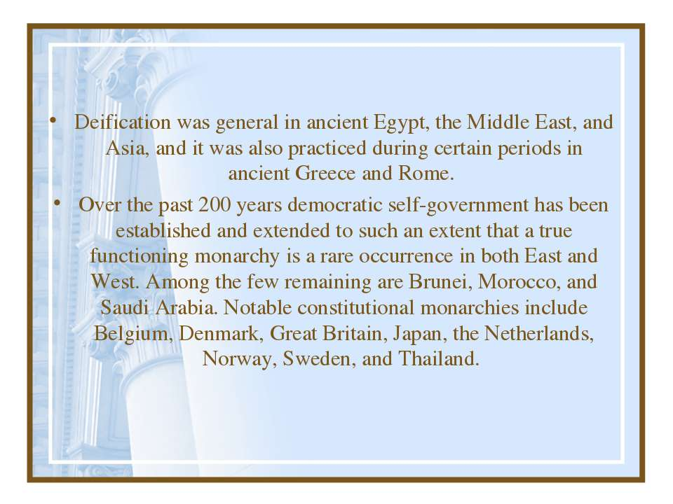 Deification was general in ancient Egypt, the Middle East, and Asia, and it w...