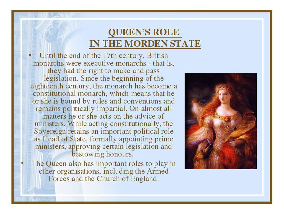 QUEEN'S ROLE IN THE MORDEN STATE Until the end of the 17th century, British m...