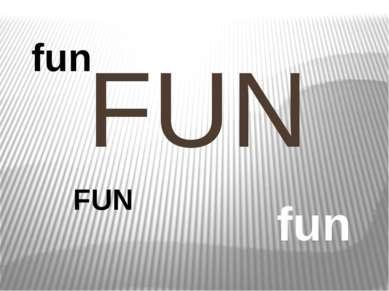 FUN FUN fun fun
