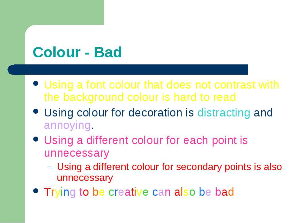 Colour - Bad Using a font colour that does not contrast with the background c...