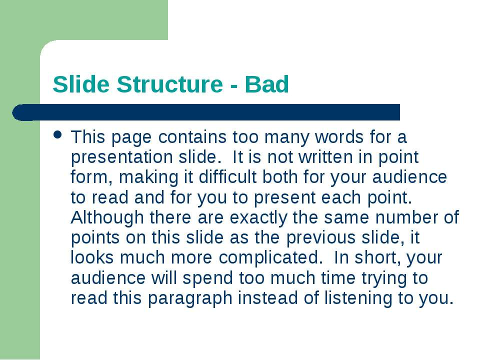 Slide Structure - Bad This page contains too many words for a presentation sl...