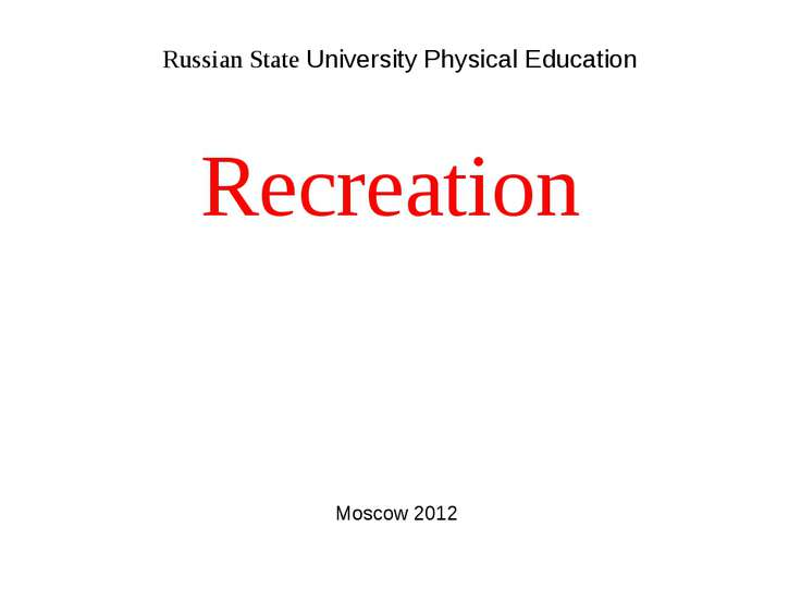 Russian State University Physical Education Recreation Moscow 2012