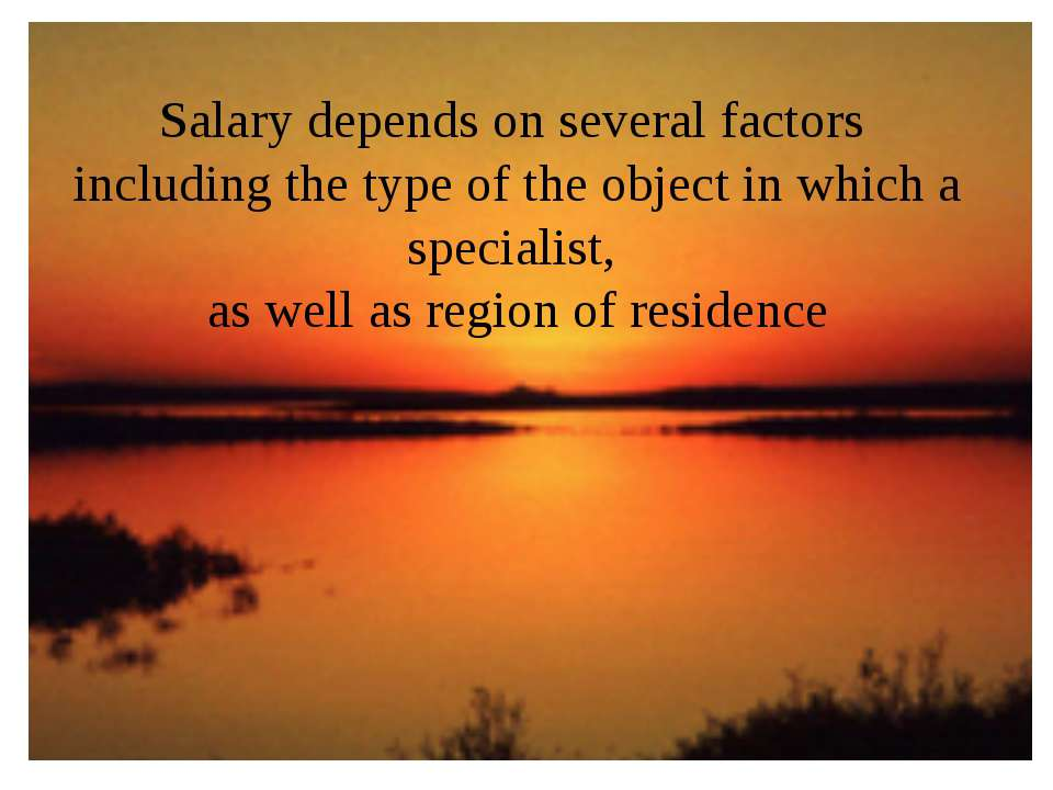 Salary depends on several factors  including the type of the object in which ...