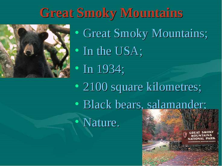 Great Smoky Mountains Great Smoky Mountains; In the USA; In 1934; 2100 square...